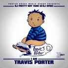 I Am Travis Porter (Hosted By DJ Spinz & DJ Pretty