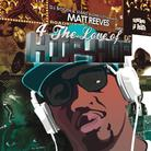 Matt Reeves - 4 The Love of Hip Hop