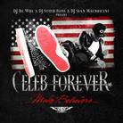 Celeb Forever - Make Believers (Hosted by DJ ill Will, DJ Steph Floss & DJ Sean Mac)