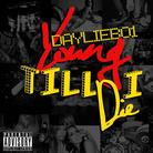 Young Till I Die