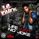 Lil Durk - Life Aint No Joke (Hosted by DJ Moondawg, DJ Victoriouz & DJ Pharris)