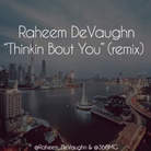 Thinkin Bout You' (Remix)