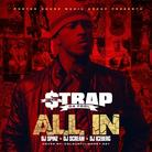 Strap Da Fool (Travis Porter) - All In (Hosted by DJ Scream, DJ Spinz & DJ Iceburg)