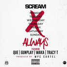 DJ Scream - Always Feat. Que, Gunplay, Waka Flocka & Tracy T