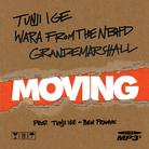 Tunji Ige - Moving Feat. GrandeMarshall & Wara From The NBHD