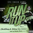 SYK Check Gang - Run It Up Feat. Johnny Cinco