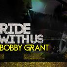 Bobby Grant - Ride With Us
