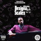Dezigna Scalez (Hosted By DJ Scream)