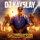 DJ Kay Slay - Shadow Of The Sun