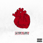 DP - For The Love Of Feat. D.R.A.M.