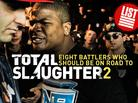 """8 Battlers Who Should Be On """"Road To Total Slaughter"""" Season 2"""