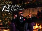 """Listen To R. Kelly's """"12 Night Of Christmas"""" LP"""