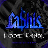 Ca$his - Loose Cannon