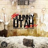 Eddie B - The Johnny Utah Story