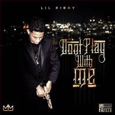 Lil Bibby - Don't Play With Me