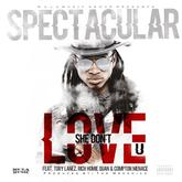 Spectacular - She Don't Love U Feat. Tory Lanez, Rich Homie Quan & Compton Menace