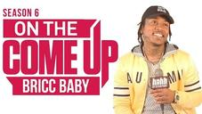 On The Come Up: Bricc Baby