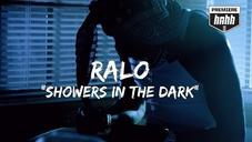 Ralo - Showers In The Dark (Official Music Video)