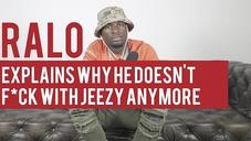 Ralo Explains Why He Doesn't F*ck With Jeezy Anymore