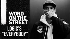 "Word on the Street: Logic's ""Everybody"""