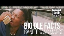 "Bandit Gang Marco ""Big Ole Facts"" Video"