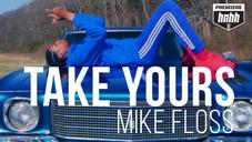 "Mike Floss ""Take Yours"" Video"
