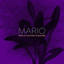 Mario - Pain Is The New Pleasure
