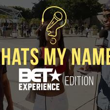 The BET Experience Edition (What's My Name?)