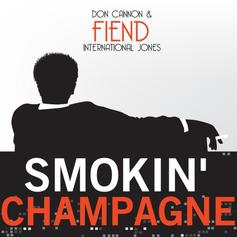 Smokin Champagne (Hosted By Don Cannon)