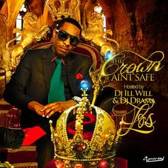 The Crown Ain't Safe (Hosted By DJ Ill Will & DJ Drama)