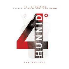 4Hunnid Degreez (Hosted by DJ ill Will & DJ Drama)