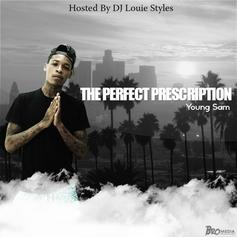 The Perfect Prescription (Hosted by DJ Louie Styles)