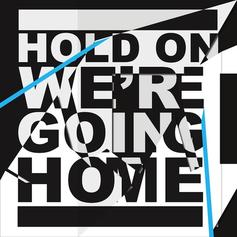 Hold On We're Going Home (CDQ)