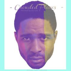 Crowded Places (Hosted by DJ S.R.)