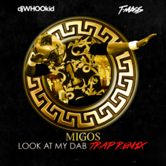 Look At My Dab (T-Mass & DJ Whoo Kid Remix)