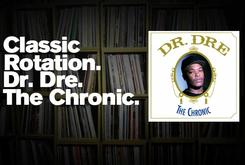 """Classic Rotation: Dr. Dre's """"The Chronic"""""""