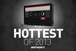 """HNHH's """"Hottest Of 2013"""": Year End Lists Are Here"""