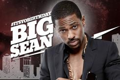 It's Yo Birthday: 20 Top Big Sean Tracks