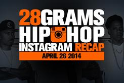 28 Grams: Hip-Hop Instagram Recap (April 26)