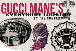 """Gucci Mane's """"Everybody Looking"""" By The Numbers"""