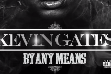 "Kevin Gates ""By Any Means"" Mixtape Trailer"