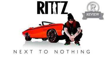 """Review: Rittz's """"Next To Nothing"""""""
