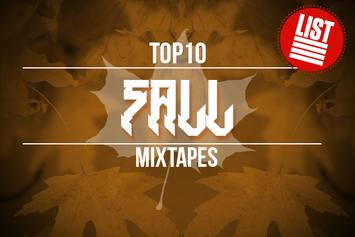 Top 10: Fall Mixtapes