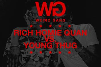 Weird Gang: Rich Homie Quan Vs. Young Thug