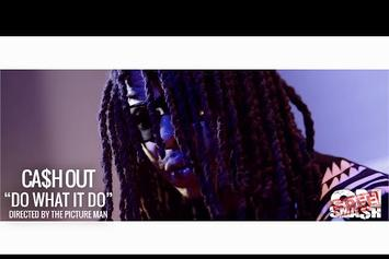 "Ca$h Out ""Do What It Do"" Video"