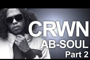 Elliott Wilson's CRWN Interview With Ab-Soul (Part 2)