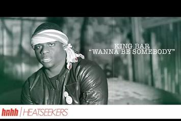 "King Bar ""Wanna Be Somebody"" Video [Heatseekers]"