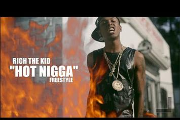 "Rich The Kid ""Hot Nigga (Freestyle)"" Video"