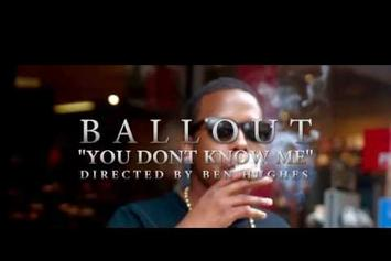 "Ballout ""You Don't Know Me"" Video"