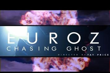 """Euroz  """"Chasing Ghost"""" Video"""